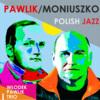 """Włodek Pawlik, Stanisław Moniuszko - Motyw z kurantem z opery """"Straszny dwór"""""""